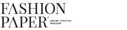 FASHIONPAPER – das Magazin für Fashion, Beauty und Lifestyle